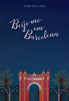 Beije-me em Barcelona (Portuguese Edition)
