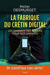 La fabrique du crétin digital par Desmurget