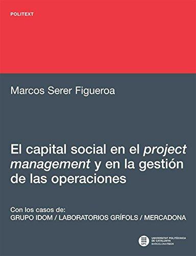 Capital social en el project management y en la gestión de las operaciones, El (Politext) por Marcos Serer Figueroa