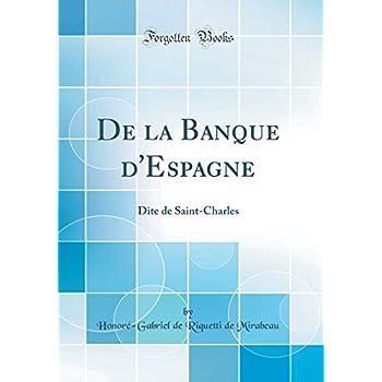 de la Banque d'Espagne: Dite de Saint-Charles (Classic Reprint)
