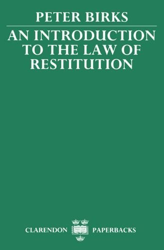 An Introduction to the Law of Restitution (Clarendon Paperbacks) by Peter Birks (1989-09-28)