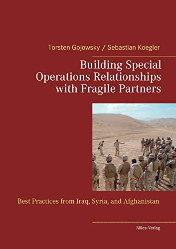 Building Special Operations Relationships with Fragile Partners: Best Practices from Iraq, Syria, and Afghanistan