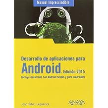 Desarrollo De Aplicaciones Para Android - Edición 2015 (Manuales Imprescindibles)