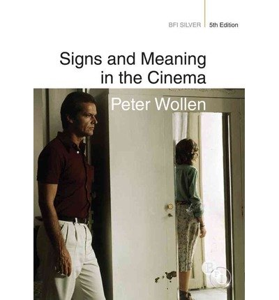 [(Signs and Meaning in the Cinema )] [Author: Peter Wollen] [May-2013]