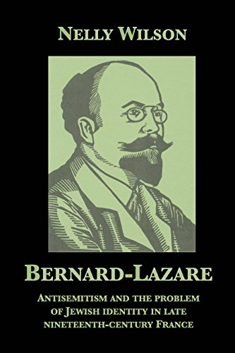 Bernard-Lazare: Antisemitism and the Problem of Jewish Identity in Late Nineteenth-Century France