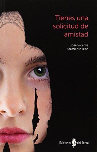 Tienes una solicitud de amistad (Biblionauta) por José Vicente Sarmiento Illán