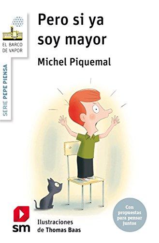 Pepe piensa: ¿de verdad o de mentira? (El Barco de Vapor Blanca) por Michel Piquemal