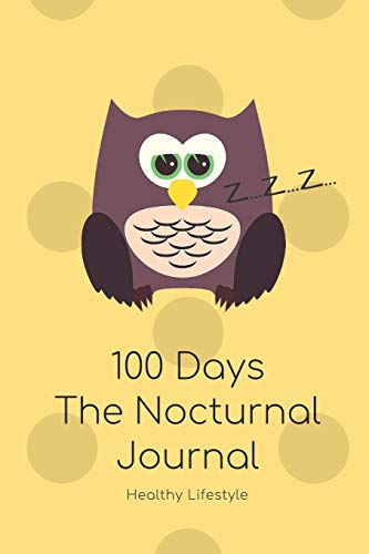 100 Days The Nocturnal Journal For Happy Child To Cultivate Healthy Sleep Habits: Action Plan With Motivational Quotes; Improve Insomnia & Sleep Disorder By Tracking Lifestyle Patterns & Exercise (Persönliche Schlaf-tracker)