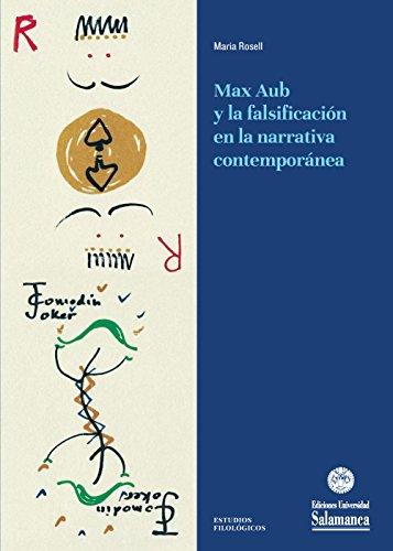 Max Aub y la falsificación en la narrativa contemporánea (Estudios Filológicos nº 346) por María ROSELL