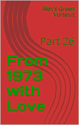 From 1973 with Love: Part 26 (English Edition)