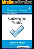 Marketing und Vertrieb für Wirtschaftsfachwirte: Vorbereitung auf die IHK-Klausuren 2016
