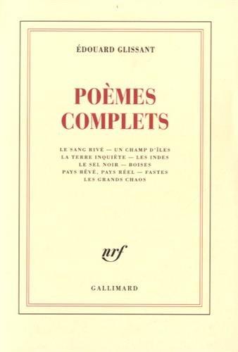 Poèmes complets par Edouard Glissant