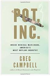 Pot, Inc.: Inside Medical Marijuana, America's Most Outlaw Industry
