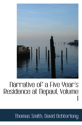 Narrative of a Five Year's Residence at Nepaul, Volume I