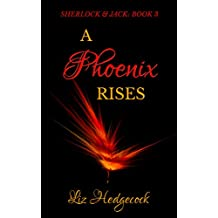 A Phoenix Rises (Sherlock & Jack Book 3)
