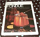 Fondue: The Fine Art of Fondue, Chinese Wok and Chafing Dish Cooking