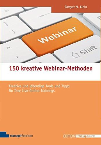 150 kreative Webinar-Methoden (Edition Training aktuell) -