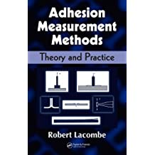 Adhesion Measurement Methods: Theory and Practice