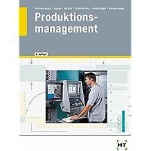 Produktionsmanagement: Lehr- und Nachschlagewerk