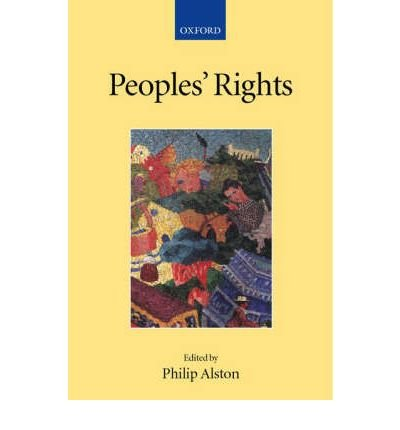 { PEOPLE'S RIGHTS (COLLECTED COURSES OF THE ACADEMY OF EUROPEAN LAW) } By Alston, Philip ( Author ) [ Oct - 2001 ] [ Hardcover ] (Philip Alston)