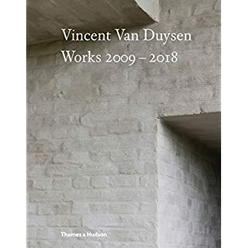 Vincent Van Duysen : Works 2009-2018