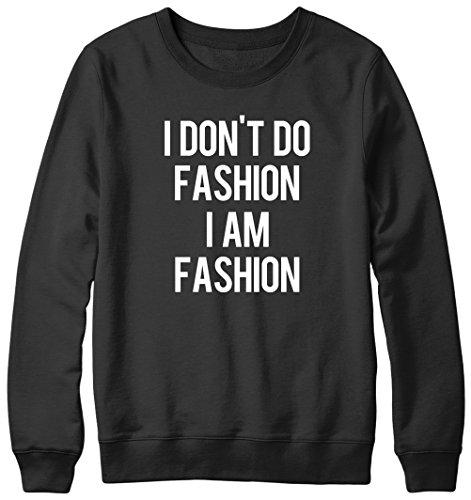 I Don't Do I Am Fashion Fashion Hipster Pull Unisexe Noir - Noir