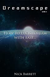 Dreamscape: How to Lucid Dream with ease (Vol.1)