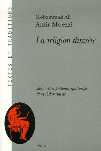La religion discrète : Croyances et pratiques spirituelles dans l'islam shi'ite