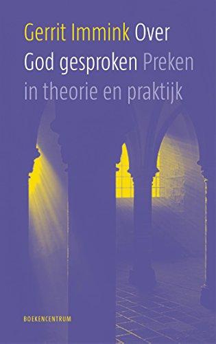 Over God gesproken: De preek in theorie en praktijk