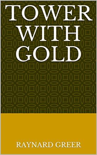 Tower With Gold (Finnish Edition) por Raynard Greer