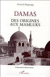 Damas: Des origines aux Mamluks
