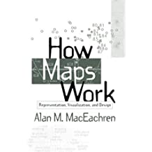 How Maps Work: Representation, Visualization and Design