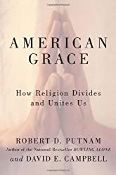 American Grace: How Religion Divides and Unites Us by Robert D. Putnam (2010-10-05)