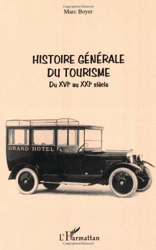 Histoire générale du tourisme du XVIe au XXIe siècle par Marc Boyer