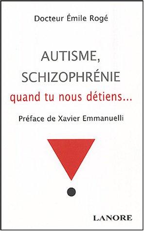 Autisme, schizophrénie : Quand tu nous détiens