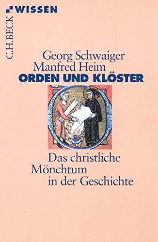 Orden und Klöster: Das christliche Mönchtum in der Geschichte (Beck'sche Reihe 2196)