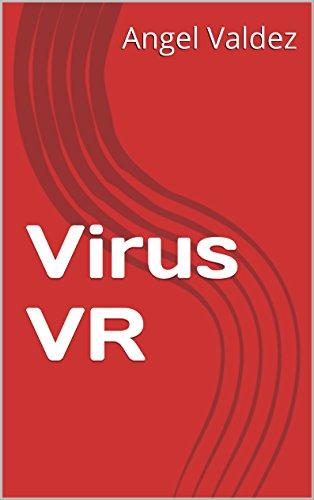 Virus VR por Angel Valdez