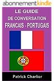 Guide de conversation FRANCAIS - PORTUGAIS
