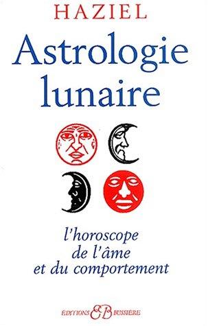 Astrologie lunaire : L'horoscope de l'âme et du comportement par Haziel