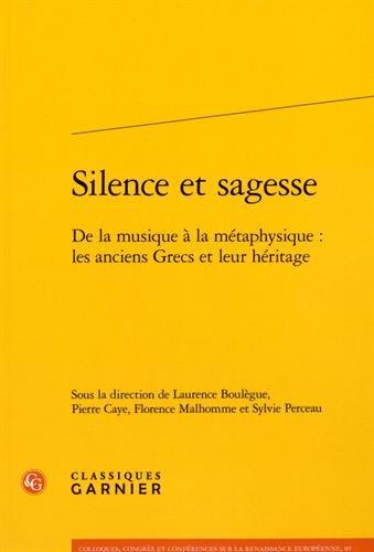 Silence et sagesse : De la musique à la métaphysique : les anciens Grecs et leur héritage par Laurence Boulègue
