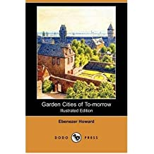 [(Garden Cities of To-Morrow (Illustrated Edition) (Dodo Press))] [Author: Ebenezer Howard] published on (February, 2009)