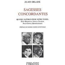 Sagesses concordantes : Quatre maîtres pour notre temps : Etty Hillesum, Vimala Thakar, Prajnânpad, Krishnamurti