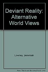Deviant Reality: Alternative World Views