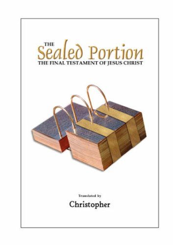 The Sealed Portion - The Final Testament of Jesus Christ