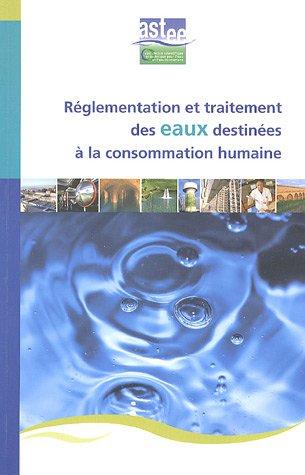 Réglementation et traitement des eaux destinées à la consommation humaine par Astee
