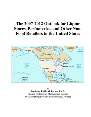 The 2007-2012 Outlook for Liquor Stores, Perfumeries, and Other Non-Food Retailers in the United States