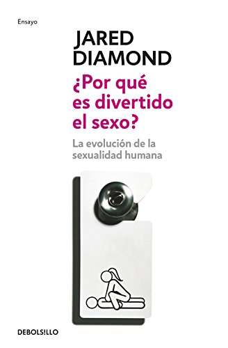 Por que es divertido el sexo?/ Why Is Sex Fun?: La evolucion de la sexualidad humana/ The Evolution of Human Sexuality por Jared Diamond