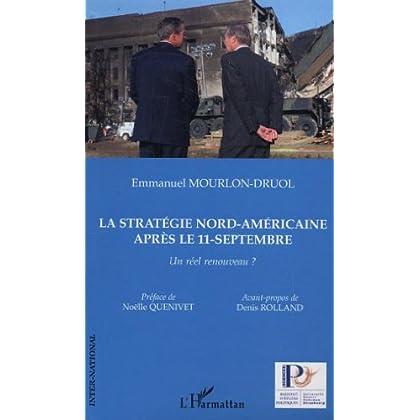 La stratégie nord-américaine après le 11 septembre : Un réel renouveau ?