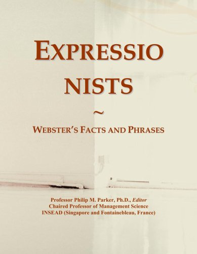 Expressionists: Webster's Facts and Phrases (Deutsche Expressionisten)