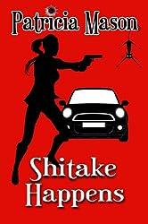 Shitake Happens: (A Shitake Mystery Series Prequel) (English Edition)